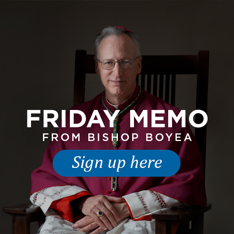 FRIDAY MEMO FROM BISHOP BOYEA