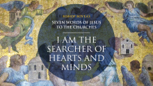 "Watch: Day 4: Bishop Boyea on Seven Words of Jesus to the Churches: ""I am the Searcher of Hearts and Minds"""