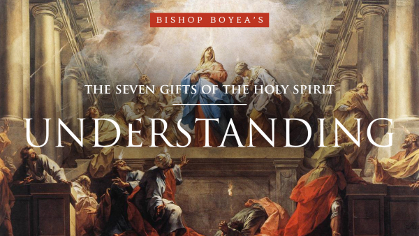 Day 2 Gifts of Holy Spirit Understanding