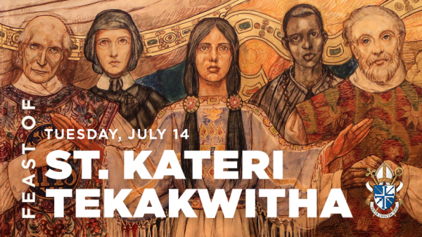 Feast of Saint Kateri Tekakwitha, July 14, 2020