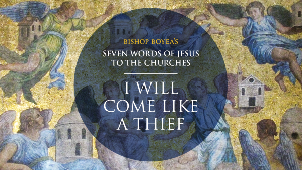 "Day 5: Bishop Boyea on Seven Words of Jesus to the Churches: ""I will come like a thief"""