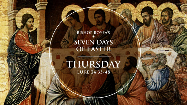 Watch: Bishop Boyea's Seven Days of Easter | Thursday