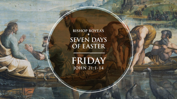 Watch: Bishop Boyea's Seven Days of Easter | Friday