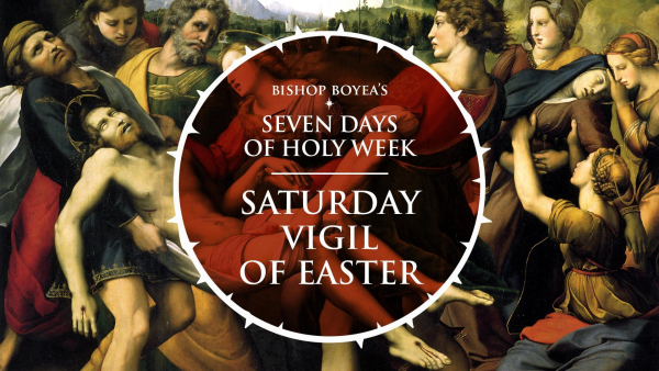 Bishop Boyea's Seven Days of Holy Week | Good Friday | April 2